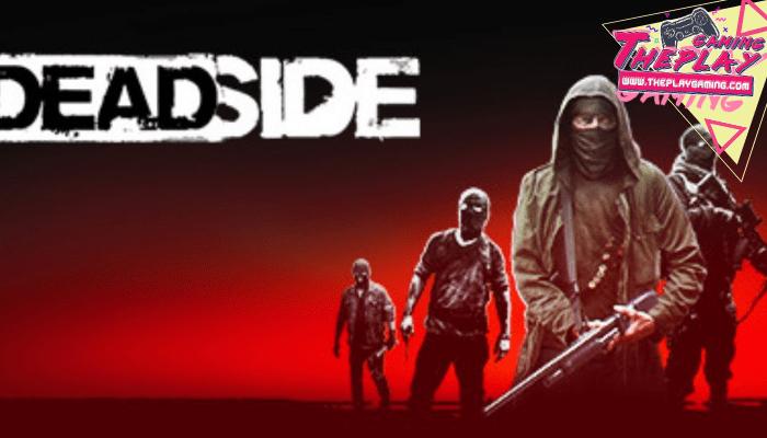 เกม Deadside เกมออนไลน์แบบฮาร์ดคอร์เป็นเกมแนวเดินหน้ายิงและเอาชีวิตรอดในโลกหลังล่มสลายที่เต็มไปด้วยความสมจริง ผู้เล่นสามารถต่อสู้กันเองได้