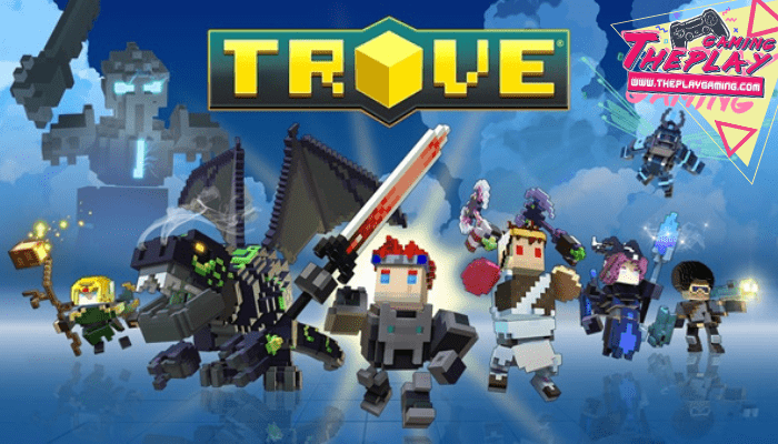 เกม Trove เกมออนไลน์ที่เราจะได้ฝึกฝนฝีมือดาบและผจญภัย เกมแนว Hack and slash MMO ทำให้ผู้เล่นนั้นสามารถต่อสู้และผจญภัยไปในโลกกว้างได้